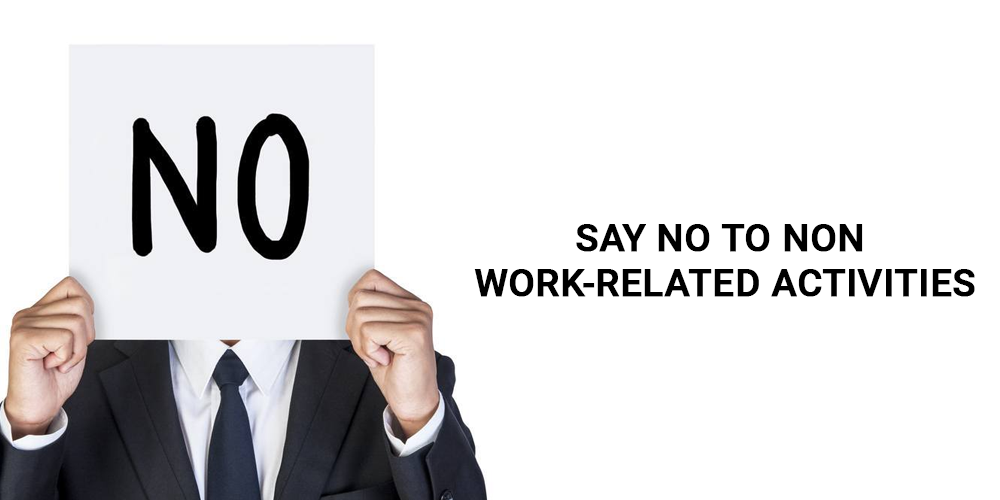 Say no to non work related activity